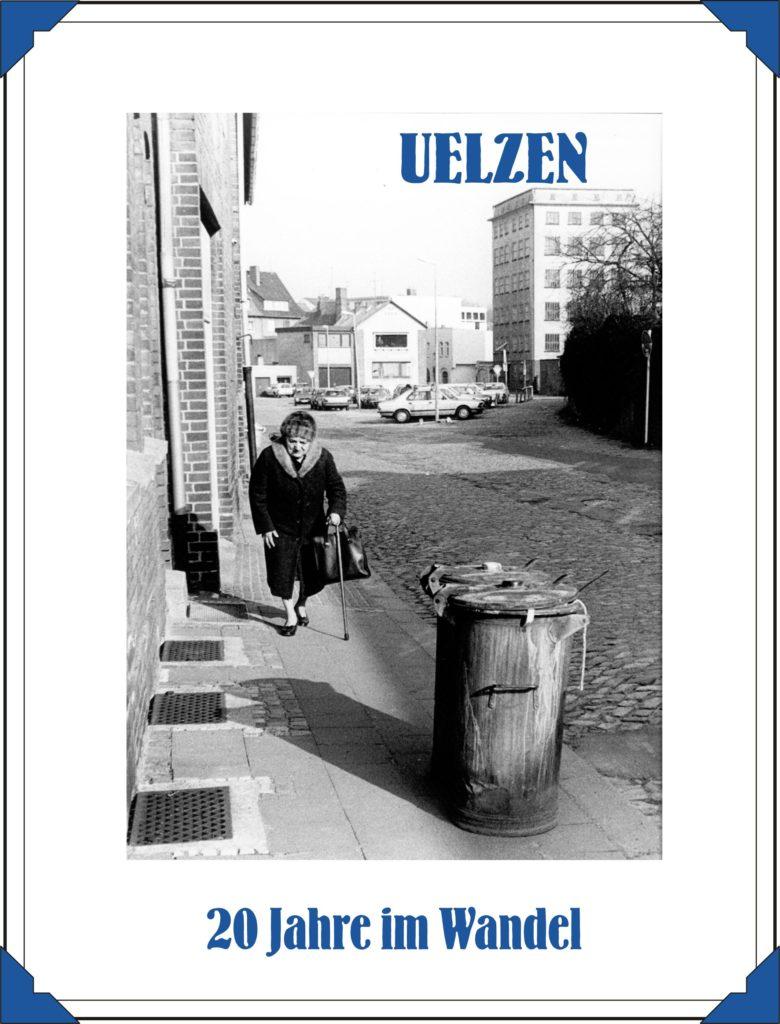 uelzen, bildband, im wandel der zeit, buch uelzen, buch, bilderbuch, zeitgeschichte, 20 Jahre im Wandel